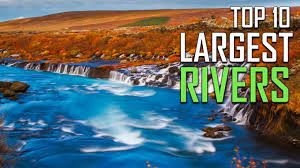 TOP 10 LORGEST RIVER IN THE WORLD